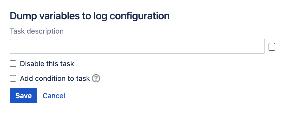 Dump variables to a log task type configuration