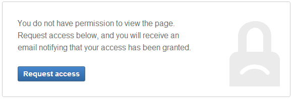 If you navigate to a page that you're not able to view because it has page restrictions applied (for example from a link or page URL) you may be able to ...